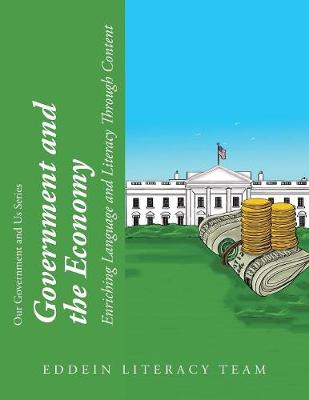 Government and the Economy: Enriching Language and Literacy Through Content (Paperback)