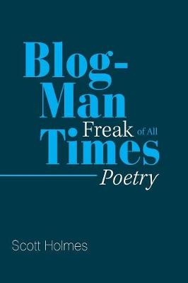 Blog-Man Freak of All Times: Poetry (Paperback)