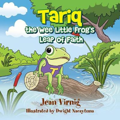 Tariq the Wee Little Frog's Leap of Faith (Paperback)