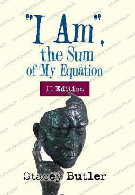I Am, the Sum of My Equation: II Edition (Hardback)