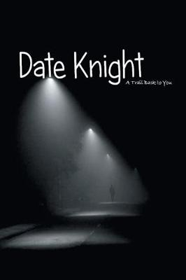 Date Knight: A Trail Back to You (Paperback)