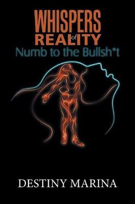 Whispers of Reality: Numb to the Bullsh*t (Paperback)