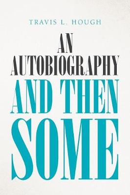 An Autobiography and Then Some (Paperback)