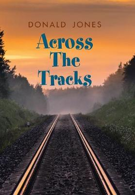 Across the Tracks (Hardback)