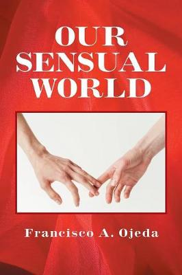 Our Sensual World (Paperback)