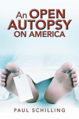 An Open Autopsy on America (Paperback)