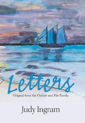 Letters: Original from the Outlaw and His Family (Hardback)