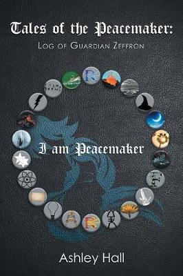 Tales of the Peacemaker: Log of Guardian Zeffron (Paperback)