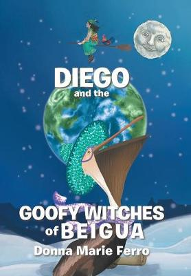 Diego and the Goofy Witches of Beigua (Hardback)
