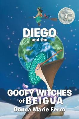 Diego and the Goofy Witches of Beigua (Paperback)