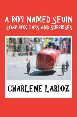 A Boy Named Sevin Soap Box Cars and Surprises (Paperback)