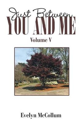 Just Between You and Me: Volume V (Paperback)