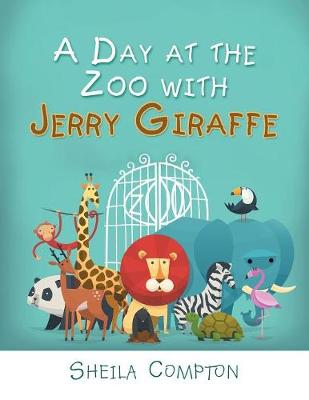 A Day at the Zoo with Jerry Giraffe (Paperback)