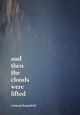 And Then the Clouds Were Lifted (Hardback)