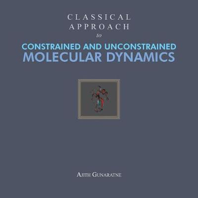 Classical Approach to Constrained and Unconstrained Molecular Dynamics (Paperback)