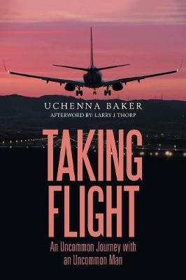 Taking Flight: An Uncommon Journey with an Uncommon Man (Paperback)