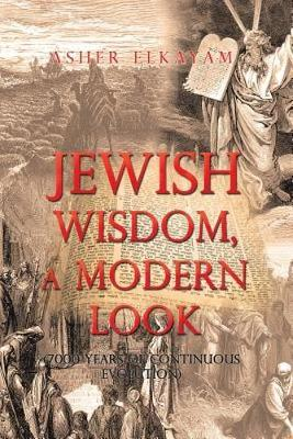 Jewish Wisdom, a Modern Look: 7000 Years of Continuous Evolution (Paperback)