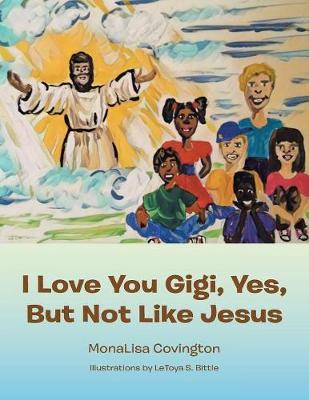 I Love You Gigi, Yes, But Not Like Jesus (Paperback)