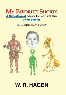 My Favorite Shorts: A Collection of Science Fiction and Other Short Stories (Hardback)