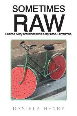 Sometimes Raw (Paperback)