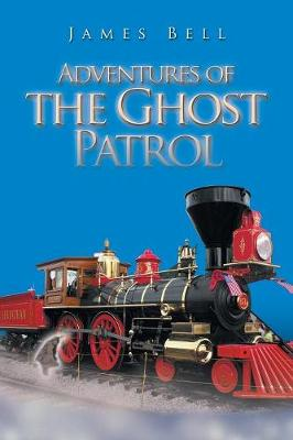 Adventures of the Ghost Patrol (Paperback)