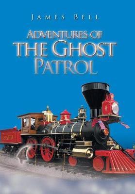Adventures of the Ghost Patrol (Hardback)