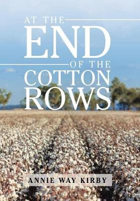 At the End of the Cotton Rows (Hardback)