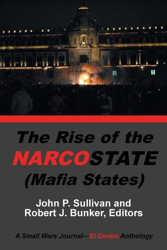 The Rise of the Narcostate (Paperback)