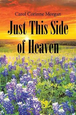 Just This Side of Heaven (Paperback)