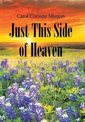Just This Side of Heaven (Hardback)