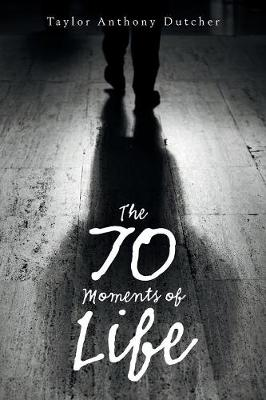 The 70 Moments of Life (Paperback)