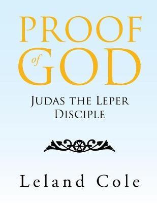 Proof of God: Judas the Leper Disciple (Paperback)