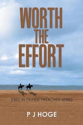 Worth the Effort: 23rd in Prairie Preacher Series (Paperback)