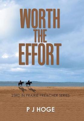 Worth the Effort: 23rd in Prairie Preacher Series (Hardback)