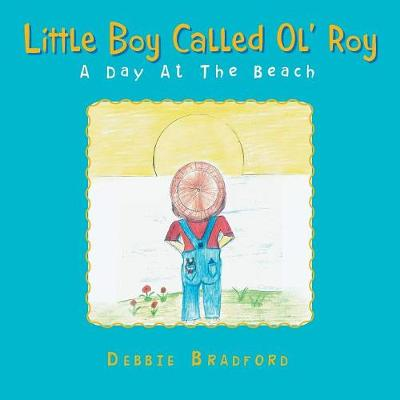 Little Boy Called Ol' Roy: A Day at the Beach (Paperback)