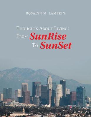 Thoughts About Living: from Sunrise to Sunset (Paperback)