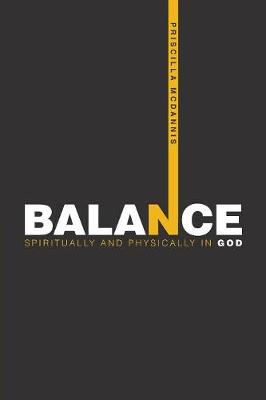 Balance: Spiritually and Physically in God (Paperback)