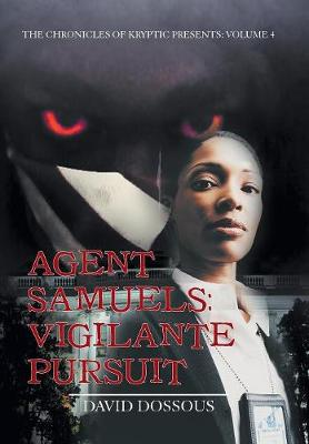 Agent Samuels: Vigilante Pursuit (Hardback)