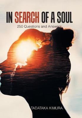 In Search of a Soul: 250 Questions and Answers (Hardback)