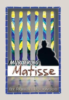 Murdering Matisse (Hardback)