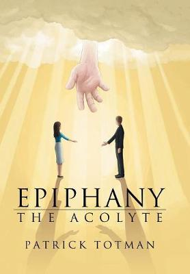 Epiphany: The Acolyte (Hardback)