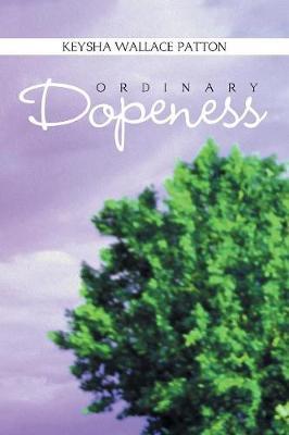 Ordinary Dopeness (Paperback)
