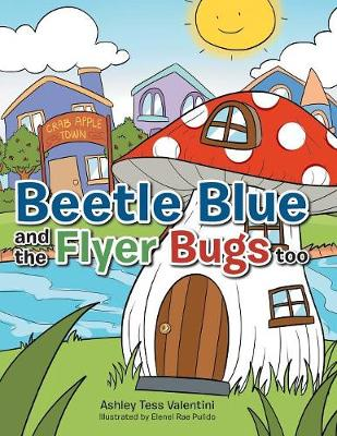Beetle Blue and the Flyer Bugs Too (Paperback)