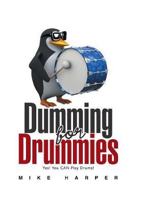Dumming for Drummies (Hardback)