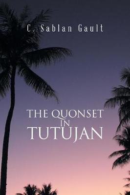 The Quonset in Tutujan (Paperback)