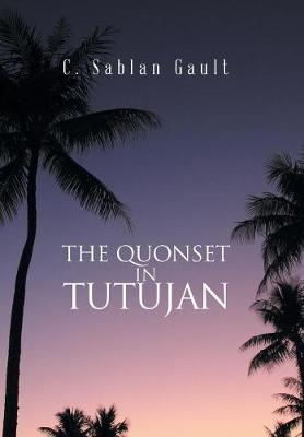 The Quonset in Tutujan (Hardback)