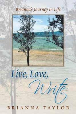 Live, Love, Write: Brianna's Journey in Life (Paperback)