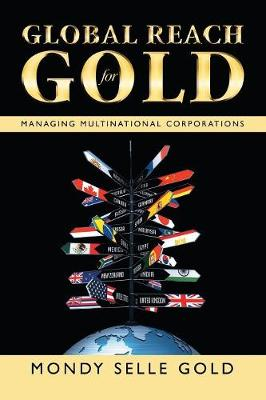 Global Reach for Gold: Managing Multinational Corporations (Paperback)