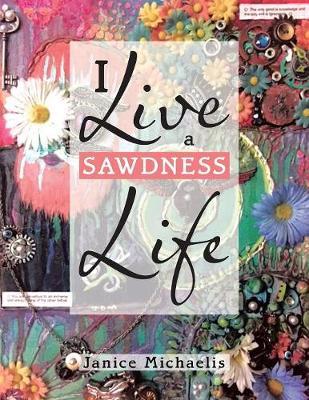 I Live a Sawdness Life (Paperback)