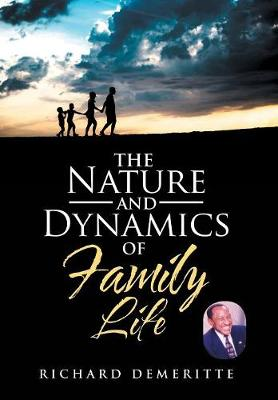 The Nature and Dynamics of Family Life (Hardback)